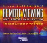 Ph.D Dennis Higgins and John La Tourrette: Silva Ultramind's Remote Viewing and Remote Influencing