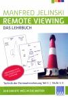 Manfred Jelinski: Remote Viewing - das Lehrbuch Teil 1, Stufe 1-3 - Neuausgabe 2018