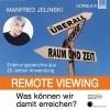 Remote Viewing - was können wir damit erreichen?