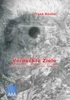 Frank Köstler: Verdeckte Ziele