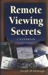 Joseph McMoneagle: Remote Viewing Secrets