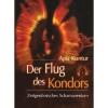 Apu Kuntur: Der Flug des Kondors